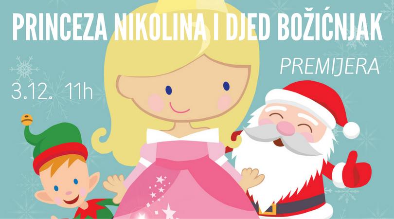 PREMIJERA: Princeza Nikolina i Djed Božićnjak