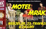 KOMEDIJA: Motel Mrak -OTKAZANO-