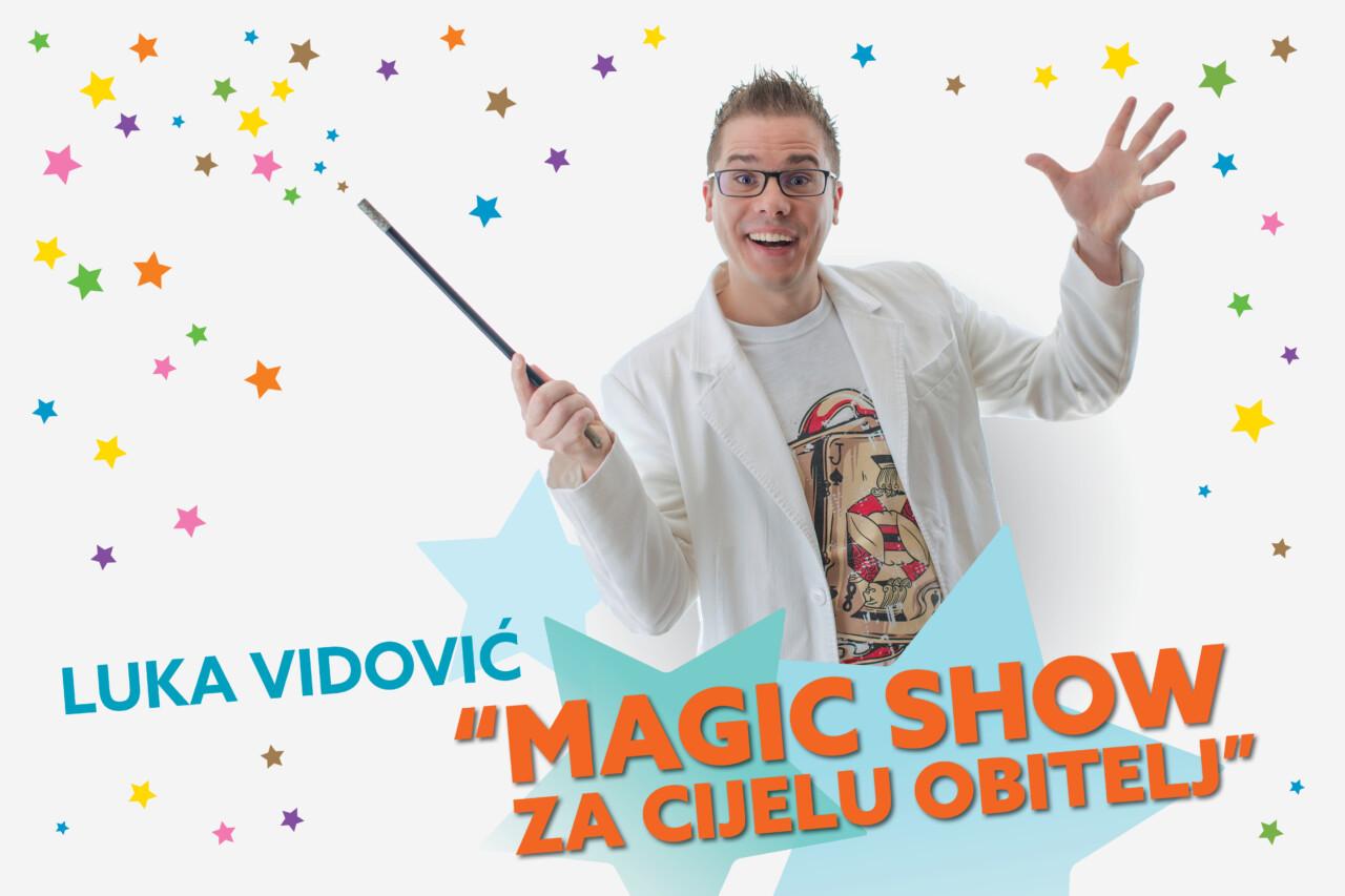"""Luka Vidović: """"Magic show za cijelu obitelj"""""""